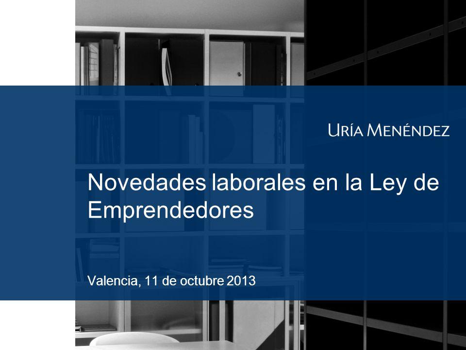 Novedades laborales en la Ley de Emprendedores Valencia, 11 de octubre 2013