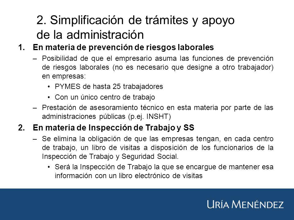 2. Simplificación de trámites y apoyo de la administración 1.En materia de prevención de riesgos laborales –Posibilidad de que el empresario asuma las