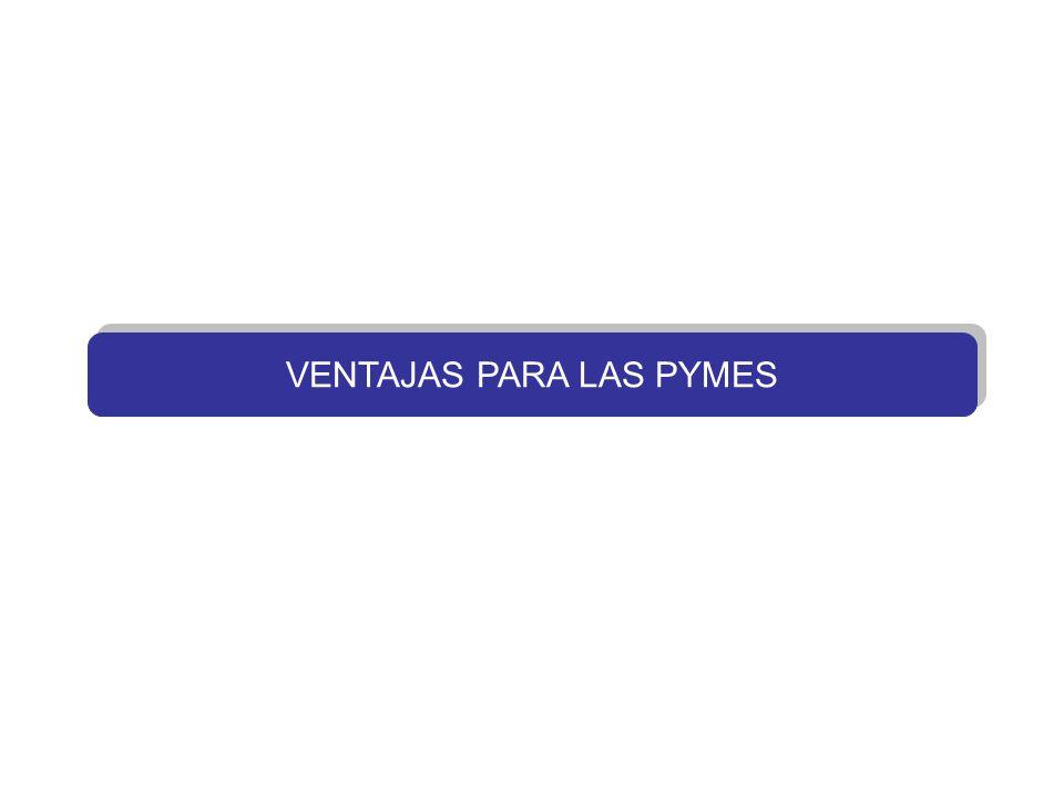 VENTAJAS PARA LAS PYMES
