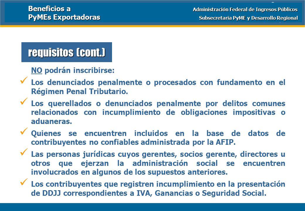 Ministerio de Economía y Producción NO podrán inscribirse: Los denunciados penalmente o procesados con fundamento en el Régimen Penal Tributario.