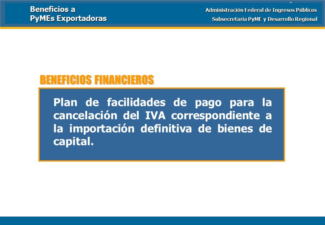 Ministerio de Economía y Producción Plan de facilidades de pago para la cancelación del IVA correspondiente a la importación definitiva de bienes de capital.
