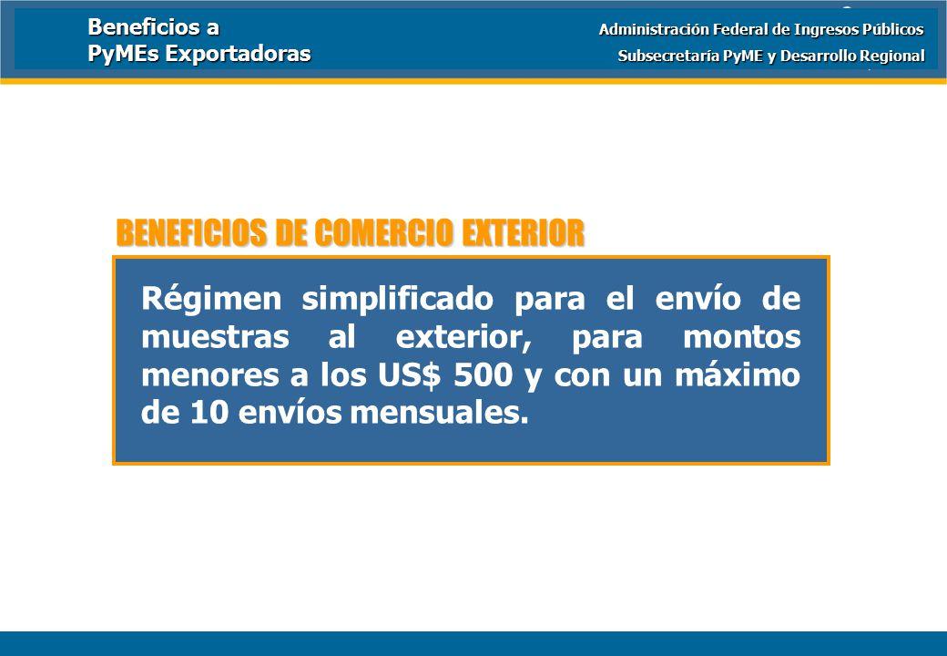Ministerio de Economía y Producción Régimen simplificado para el envío de muestras al exterior, para montos menores a los US$ 500 y con un máximo de 10 envíos mensuales.