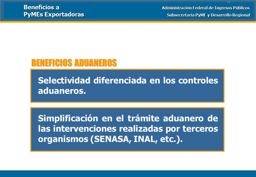 Ministerio de Economía y Producción Selectividad diferenciada en los controles aduaneros.