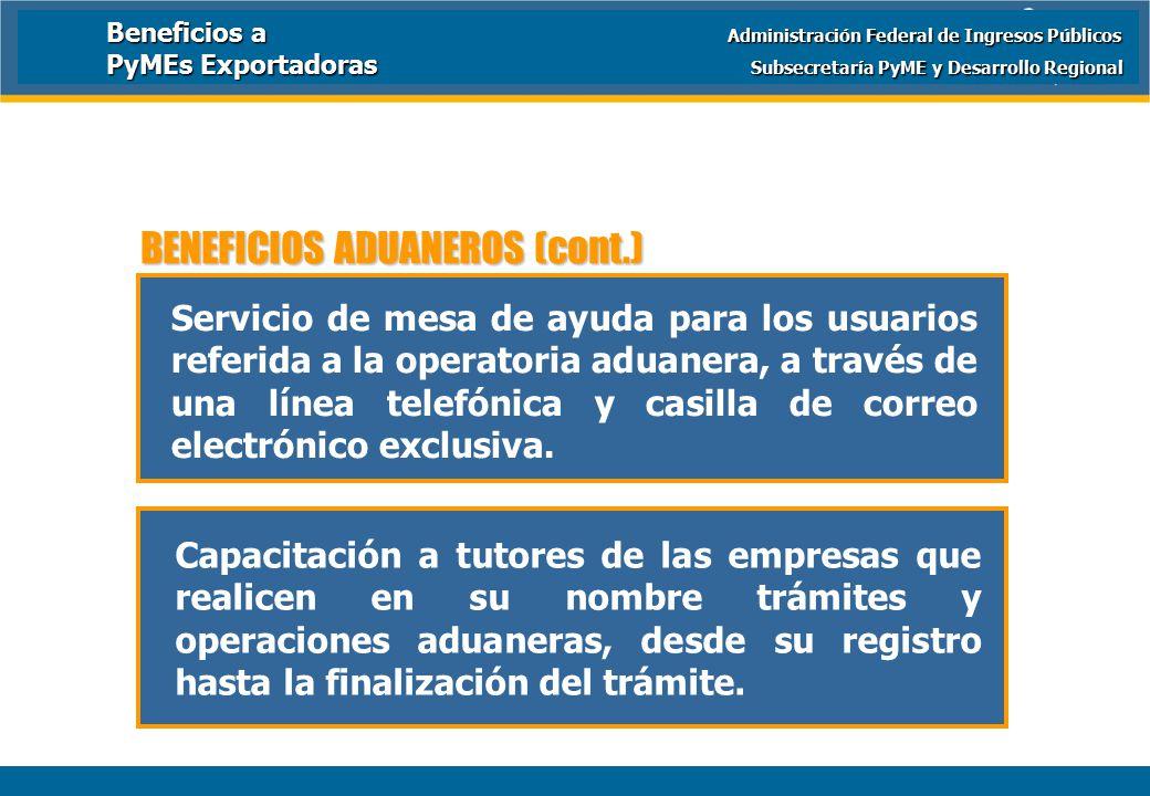 Ministerio de Economía y Producción Servicio de mesa de ayuda para los usuarios referida a la operatoria aduanera, a través de una línea telefónica y casilla de correo electrónico exclusiva.