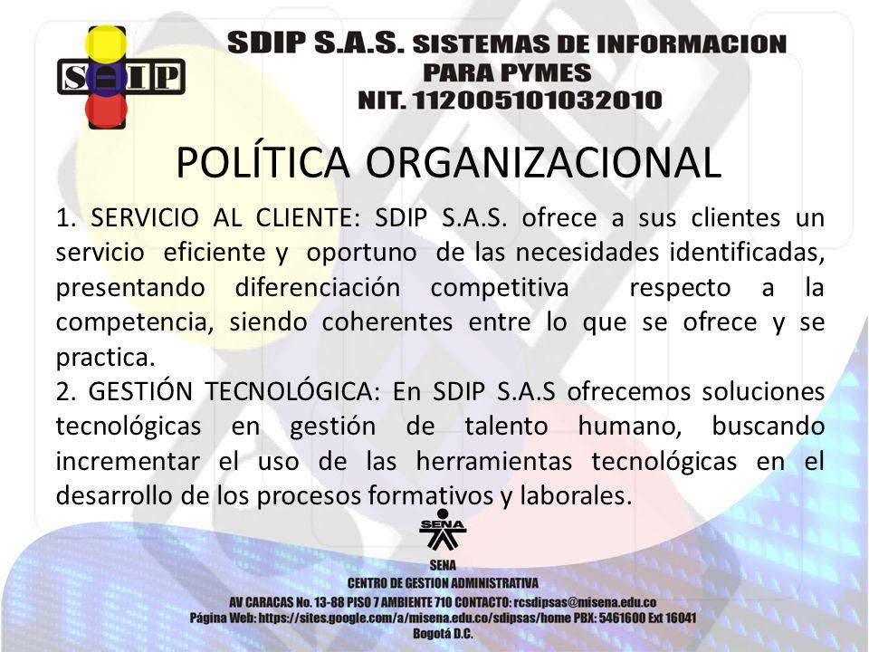 POLÍTICA ORGANIZACIONAL 1. SERVICIO AL CLIENTE: SDIP S.A.S.