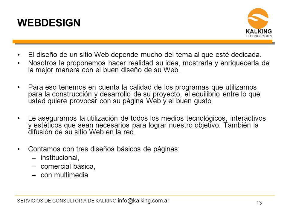 info@kalking.com.ar WEBDESIGN El diseño de un sitio Web depende mucho del tema al que esté dedicada.