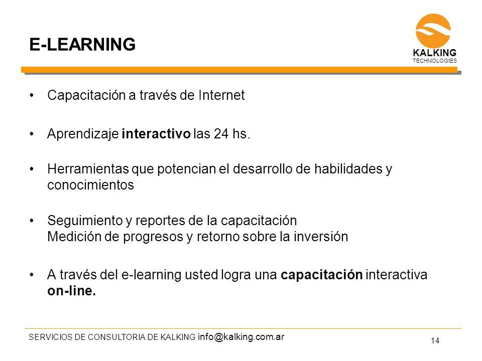 info@kalking.com.ar E-LEARNING Capacitación a través de Internet Aprendizaje interactivo las 24 hs.