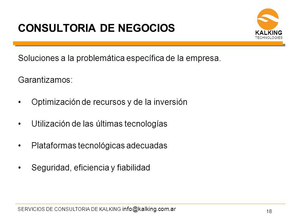 info@kalking.com.ar CONSULTORIA DE NEGOCIOS Soluciones a la problemática específica de la empresa.