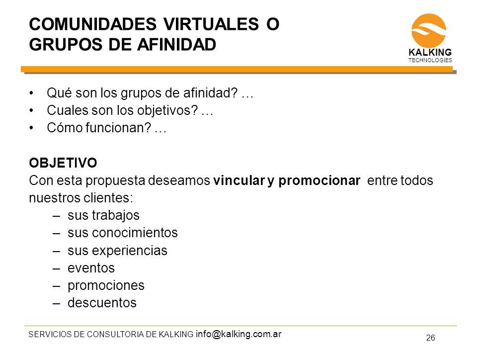 info@kalking.com.ar COMUNIDADES VIRTUALES O GRUPOS DE AFINIDAD Qué son los grupos de afinidad.