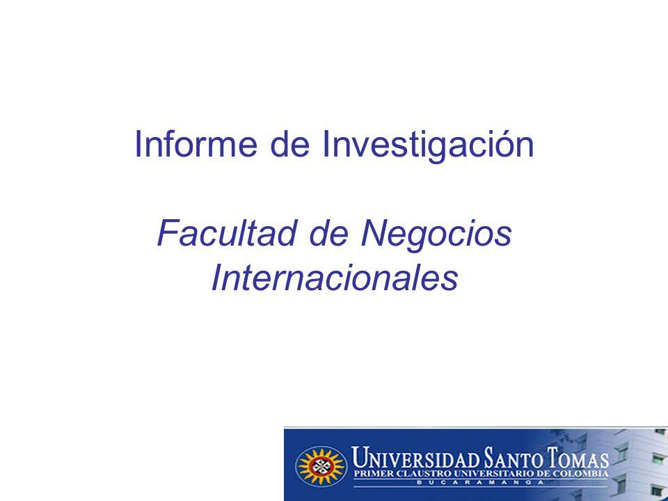 Informe de Investigación Facultad de Negocios Internacionales