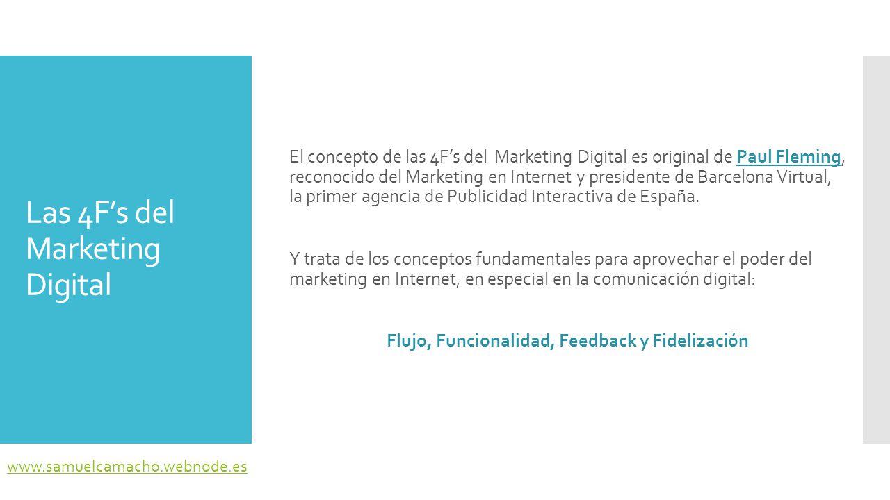 Las 4F's del Marketing Digital FLUJO www.samuelcamacho.webnode.es