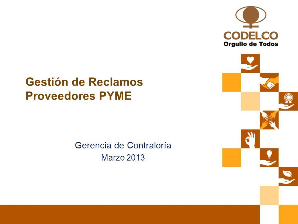 Gestión de Reclamos Proveedores PYME Gerencia de Contraloría Marzo 2013