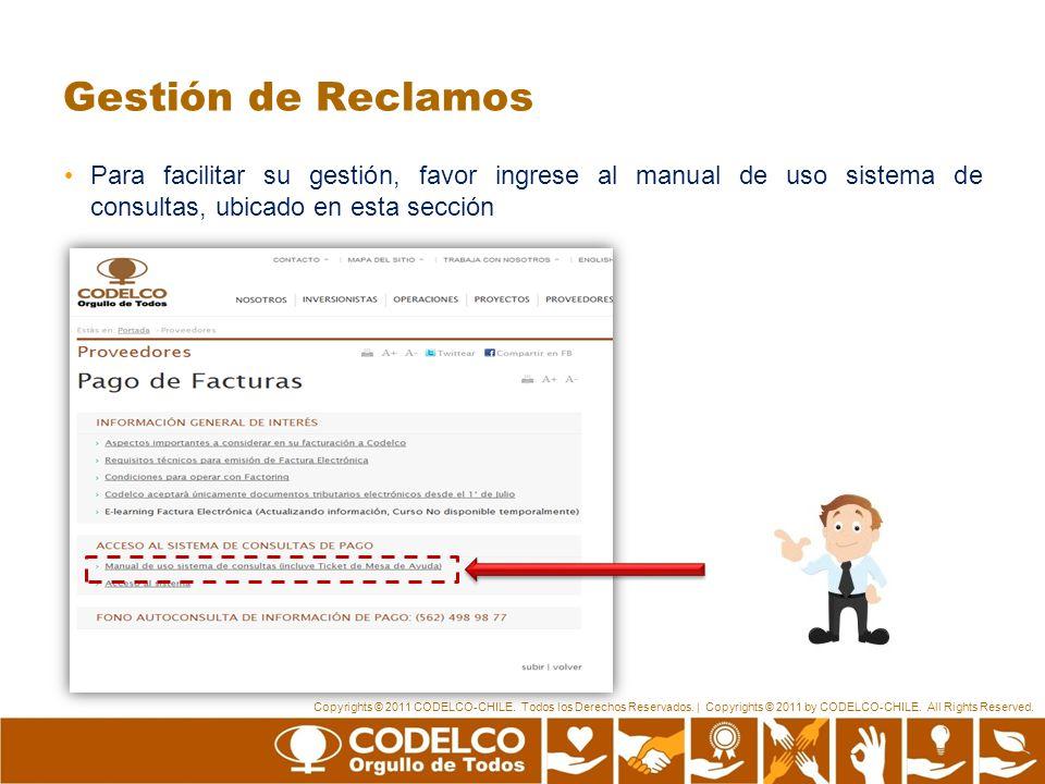 Copyrights © 2011 CODELCO-CHILE. Todos los Derechos Reservados. | Copyrights © 2011 by CODELCO-CHILE. All Rights Reserved. Gestión de Reclamos Para fa