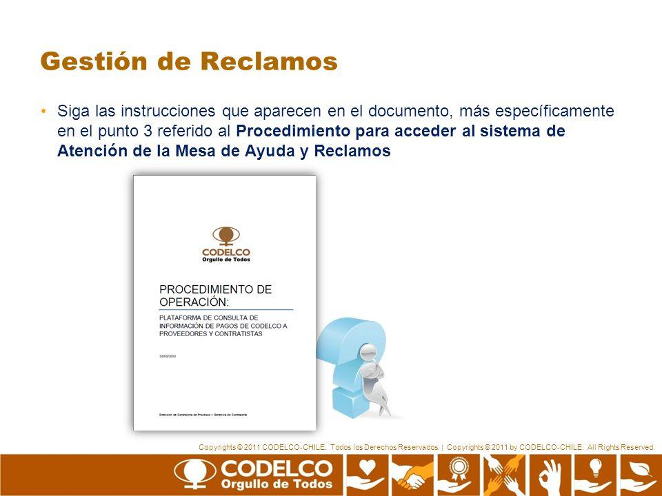 Copyrights © 2011 CODELCO-CHILE. Todos los Derechos Reservados. | Copyrights © 2011 by CODELCO-CHILE. All Rights Reserved. Gestión de Reclamos Siga la