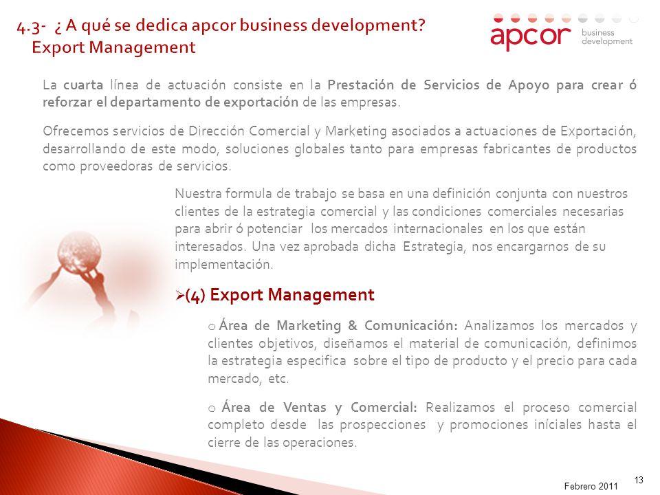 MADOFF-009003 13 La cuarta línea de actuación consiste en la Prestación de Servicios de Apoyo para crear ó reforzar el departamento de exportación de las empresas.