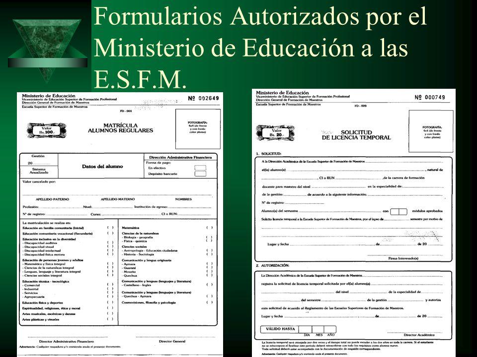 Formularios Autorizados por el Ministerio de Educación a las E.S.F.M.