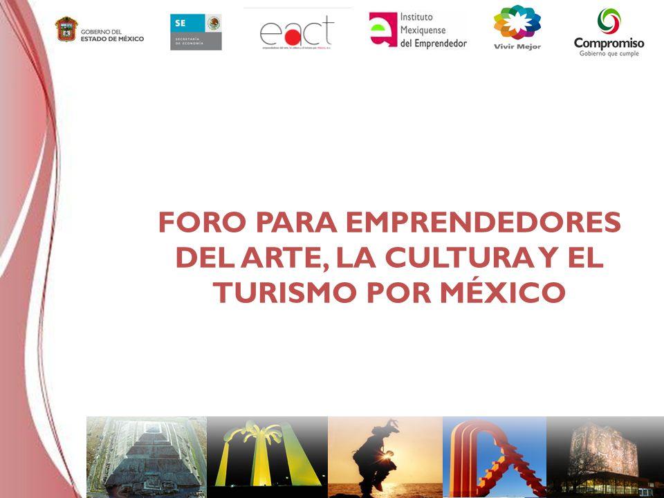 FORO PARA EMPRENDEDORES DEL ARTE, LA CULTURA Y EL TURISMO POR MÉXICO