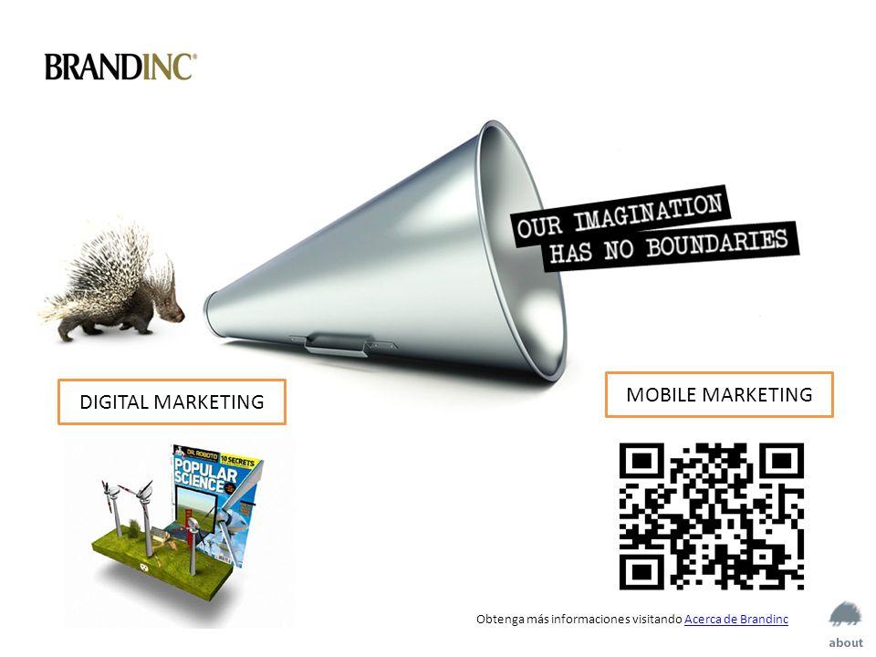MOBILE MARKETING Obtenga más informaciones visitando Acerca de BrandincAcerca de Brandinc DIGITAL MARKETING