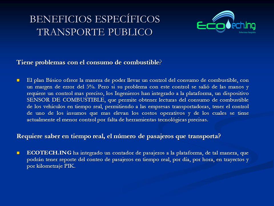 BENEFICIOS ESPECÍFICOS TRANSPORTE PUBLICO Tiene problemas con el consumo de combustible.
