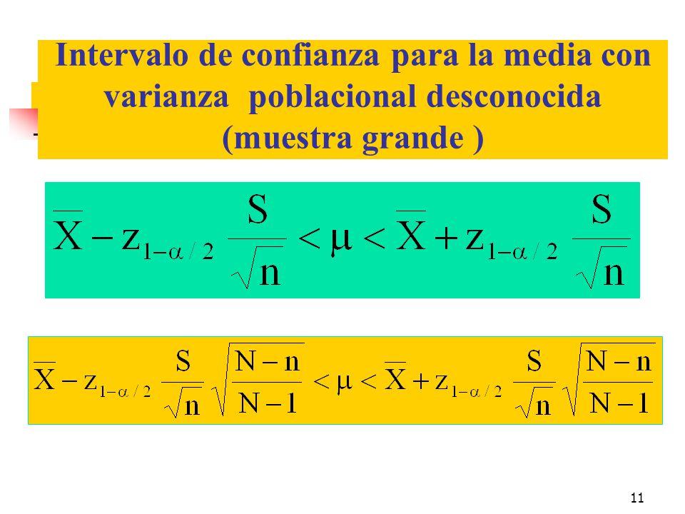 11 Intervalo de confianza para la media con varianza poblacional desconocida (muestra grande )