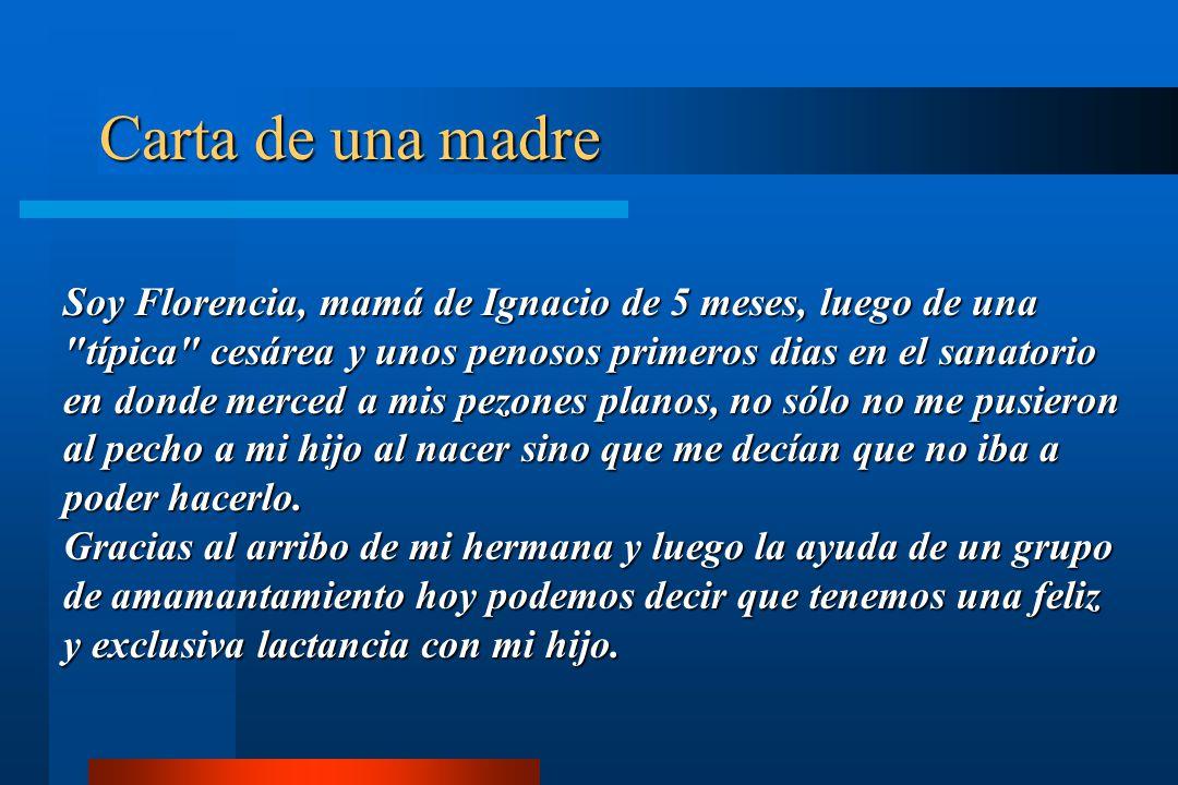 Carta de una madre Soy Florencia, mamá de Ignacio de 5 meses, luego de una