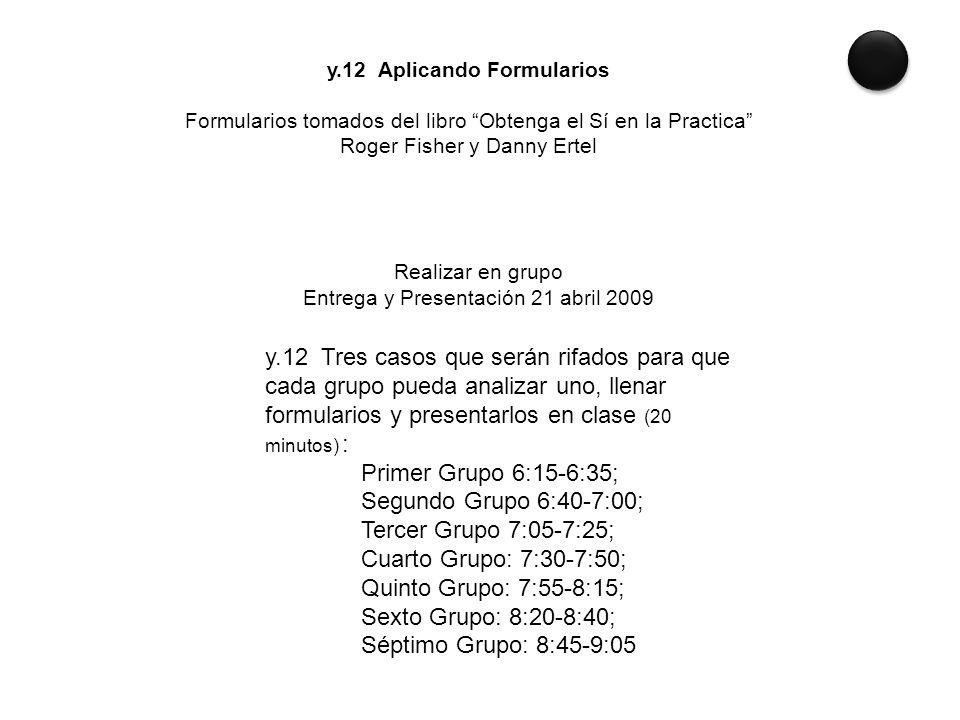 """y.12 Aplicando Formularios Formularios tomados del libro """"Obtenga el Sí en la Practica"""" Roger Fisher y Danny Ertel Realizar en grupo Entrega y Present"""