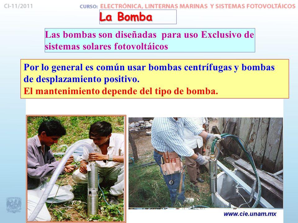 La Bomba Las bombas son diseñadas para uso Exclusivo de sistemas solares fotovoltáicos Por lo general es común usar bombas centrífugas y bombas de desplazamiento positivo.