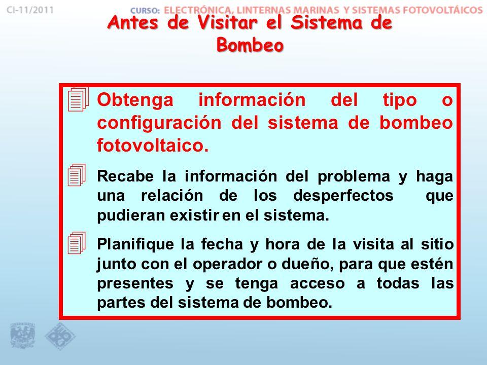Antes de Visitar el Sistema de Bombeo 4 Obtenga información del tipo o configuración del sistema de bombeo fotovoltaico.