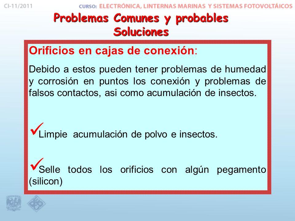 Orificios en cajas de conexión: Debido a estos pueden tener problemas de humedad y corrosión en puntos los conexión y problemas de falsos contactos, asi como acumulación de insectos.