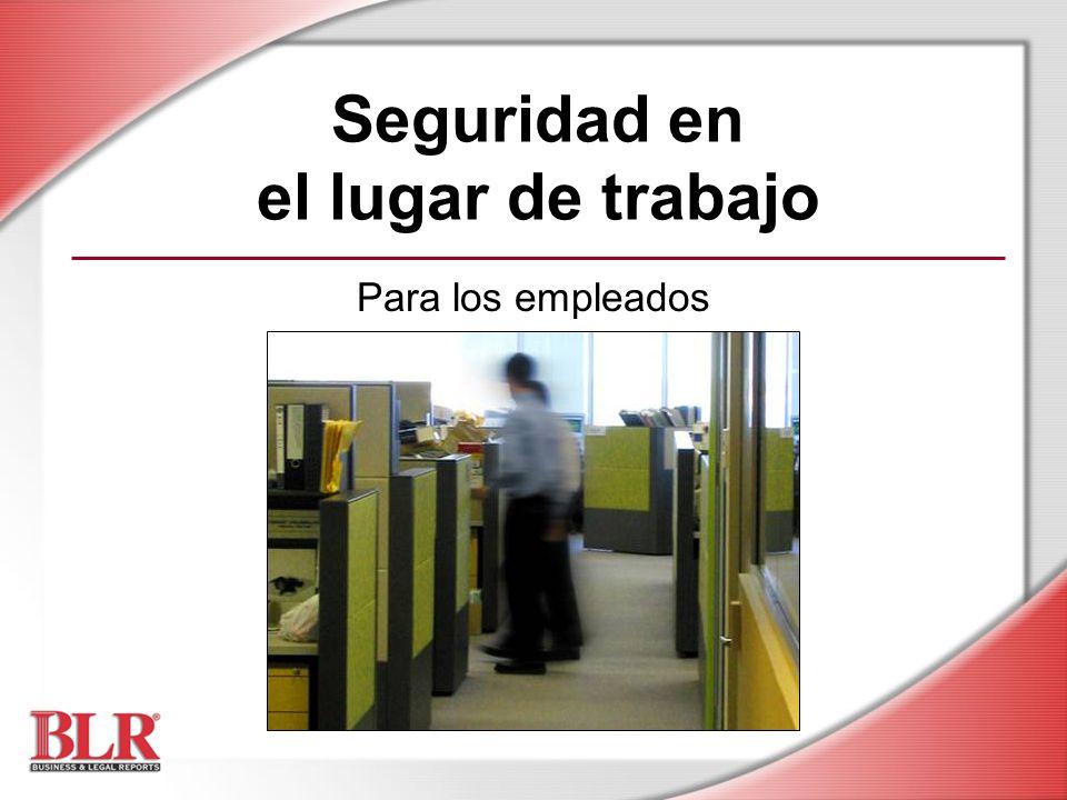 Seguridad en el lugar de trabajo Para los empleados