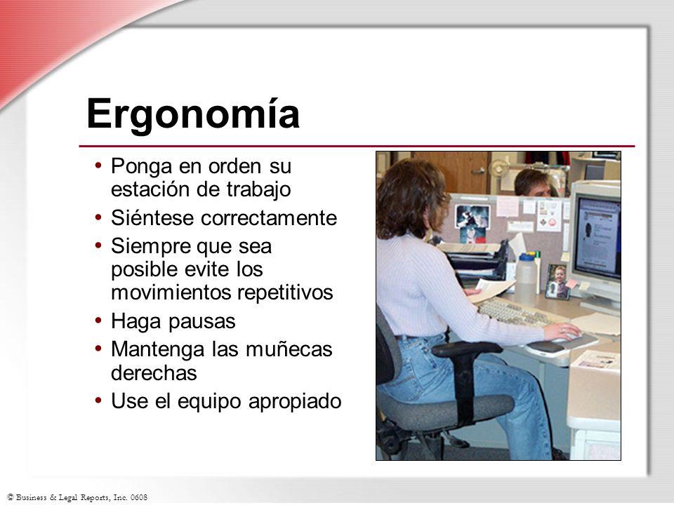 © Business & Legal Reports, Inc. 0608 Ergonomía Ponga en orden su estación de trabajo Siéntese correctamente Siempre que sea posible evite los movimie