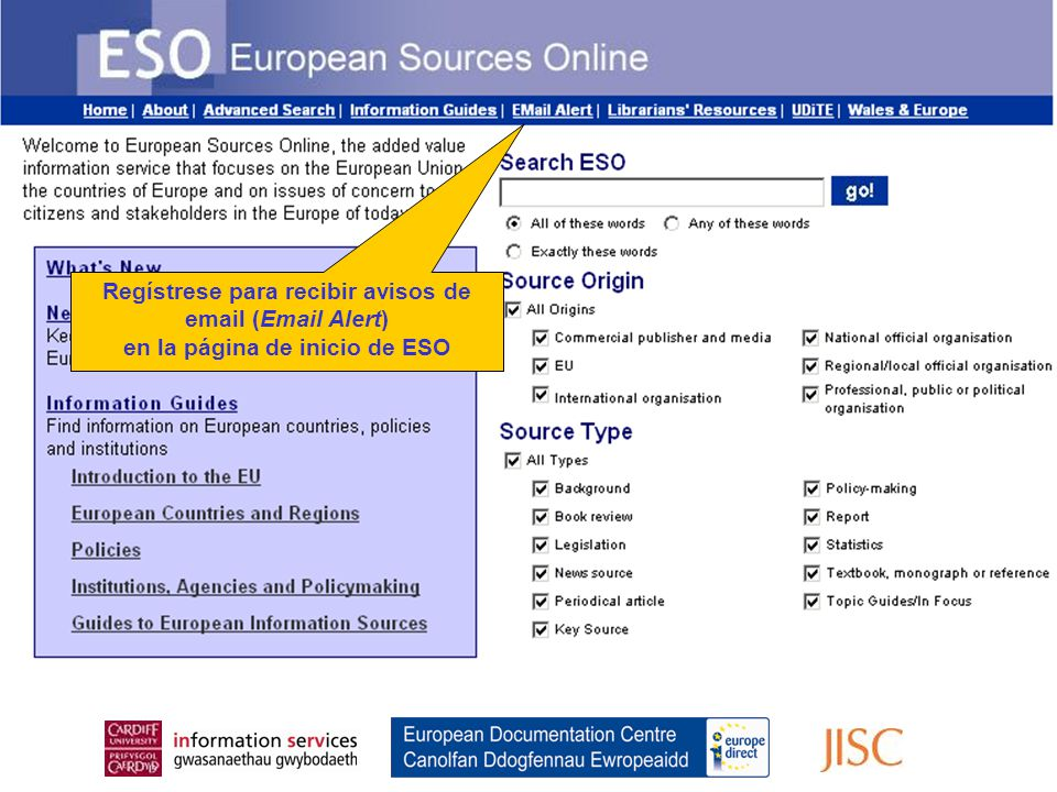 Register for the Email Alert From the ESO Home Page Regístrese para recibir avisos de email (Email Alert) en la página de inicio de ESO
