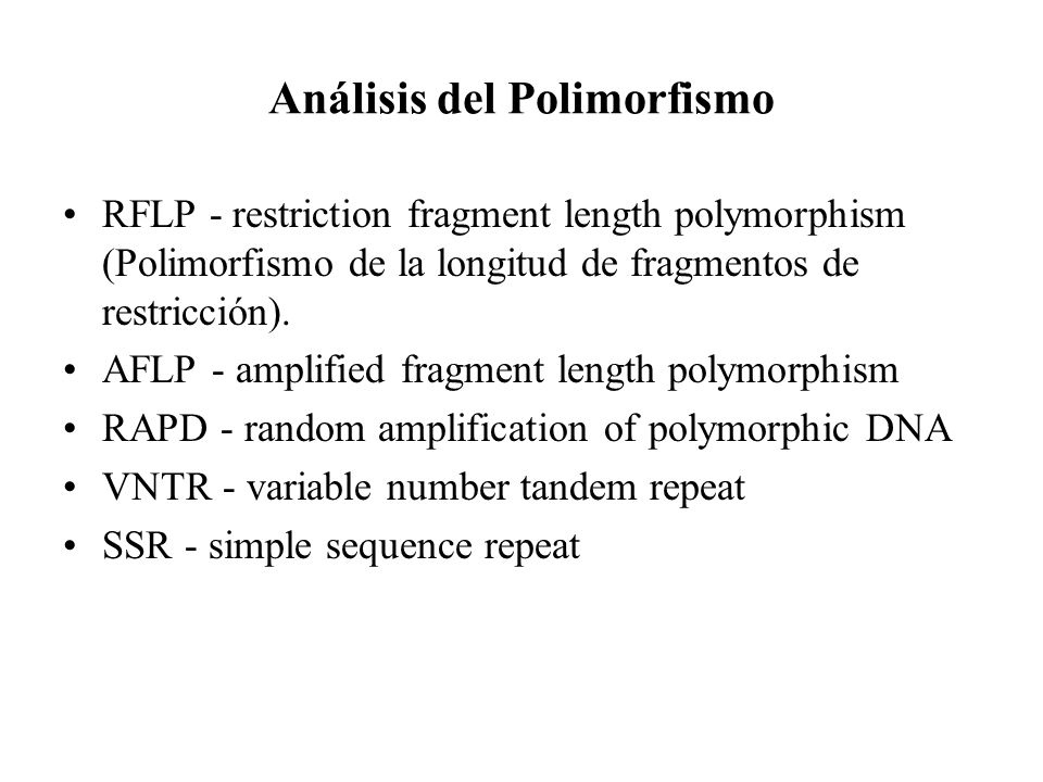 Análisis del Polimorfismo RFLP - restriction fragment length polymorphism (Polimorfismo de la longitud de fragmentos de restricción). AFLP - amplified