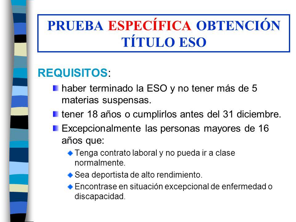 REQUISITOS: haber terminado la ESO y no tener más de 5 materias suspensas. tener 18 años o cumplirlos antes del 31 diciembre. Excepcionalmente las per