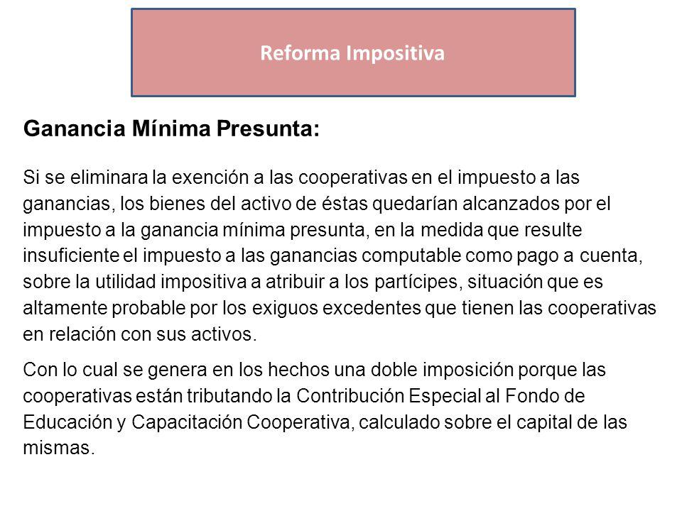 Economías Regionales Ganancia Mínima Presunta: En consecuencia debería excluirse a éstas del impuesto a la ganancia mínima presunta.
