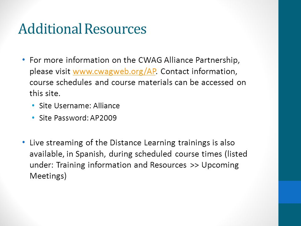 Additional Resources For more information on the CWAG Alliance Partnership, please visit www.cwagweb.org/AP.