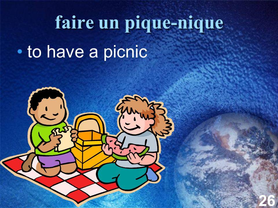26 faire un pique-nique to have a picnic