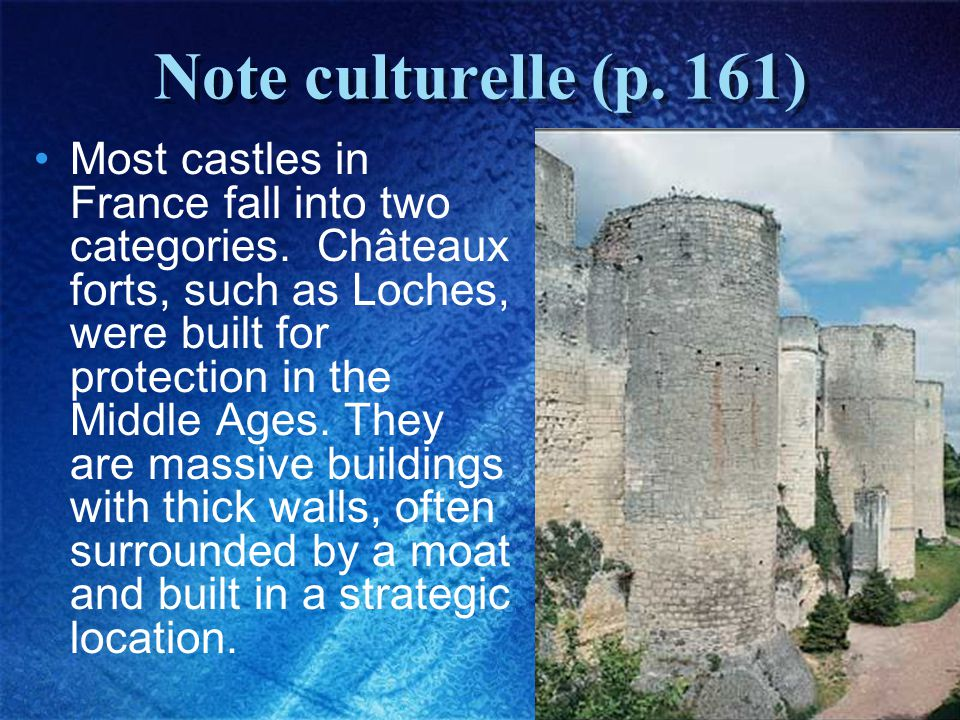 33 Note culturelle (p. 161) Most castles in France fall into two categories.