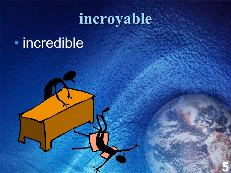 5 incroyable incredible
