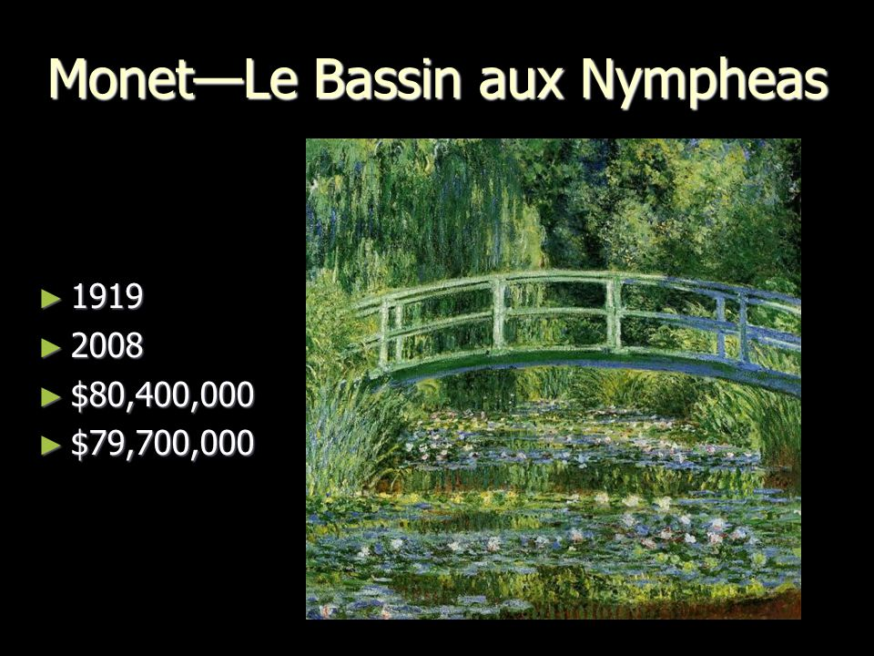Monet—Le Bassin aux Nympheas ► 1919 ► 2008 ► $80,400,000 ► $79,700,000