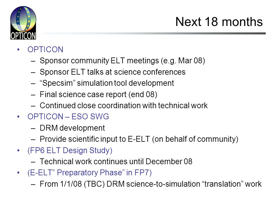 Next 18 months OPTICON –Sponsor community ELT meetings (e.g.