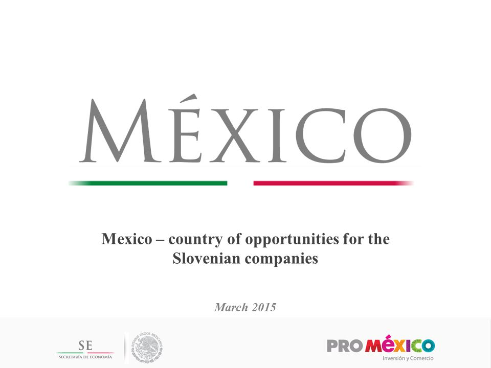Mexico – country of opportunities for the Slovenian companies March 2015
