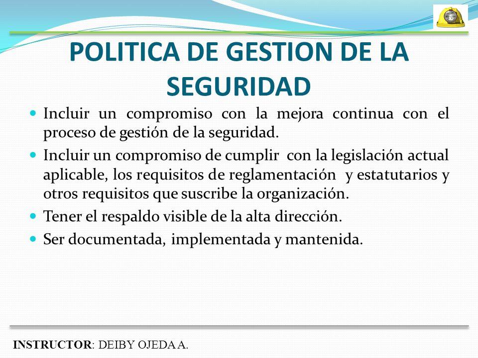 POLITICA DE GESTION DE LA SEGURIDAD Incluir un compromiso con la mejora continua con el proceso de gestión de la seguridad.