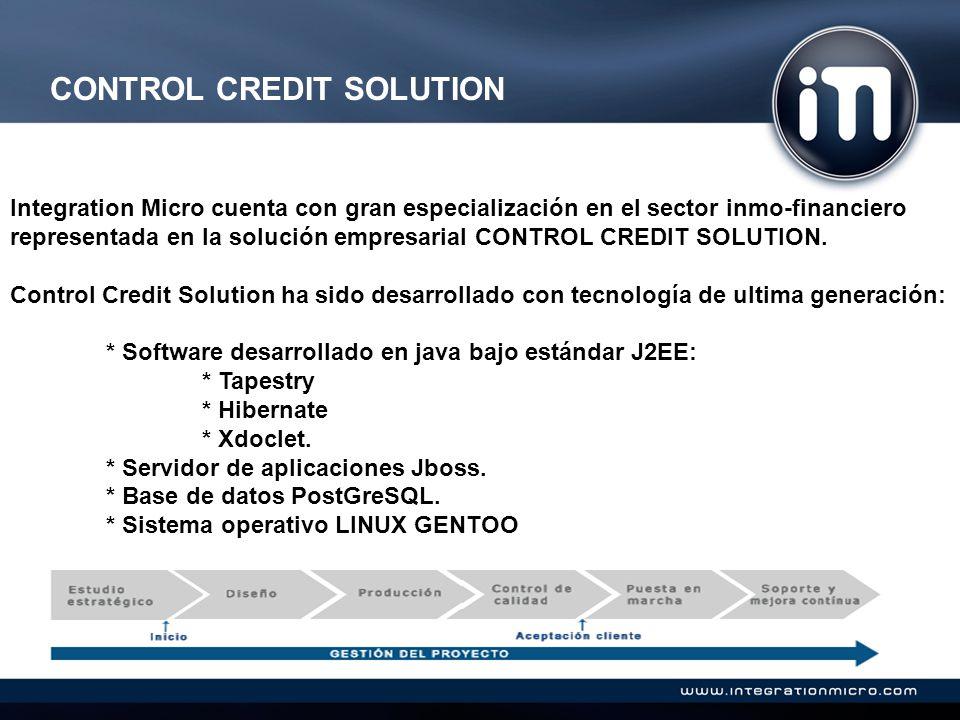 CONTROL CREDIT SOLUTION Integration Micro cuenta con gran especialización en el sector inmo-financiero representada en la solución empresarial CONTROL CREDIT SOLUTION.