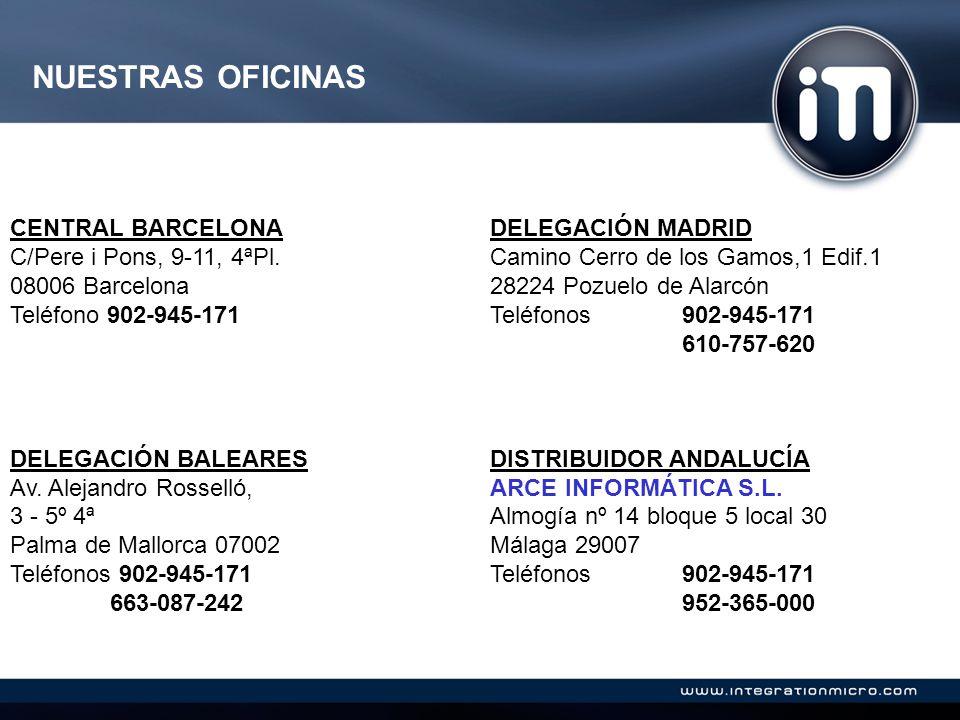 NUESTRAS OFICINAS CENTRAL BARCELONADELEGACIÓN MADRID C/Pere i Pons, 9-11, 4ªPl.Camino Cerro de los Gamos,1 Edif.1 08006 Barcelona28224 Pozuelo de Alarcón Teléfono 902-945-171Teléfonos 902-945-171 610-757-620 DELEGACIÓN BALEARESDISTRIBUIDOR ANDALUCÍA Av.