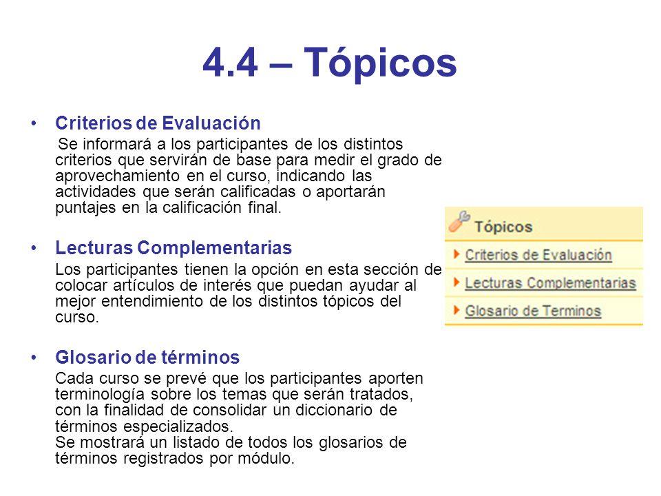 4.4 – Tópicos Criterios de Evaluación Se informará a los participantes de los distintos criterios que servirán de base para medir el grado de aprovech