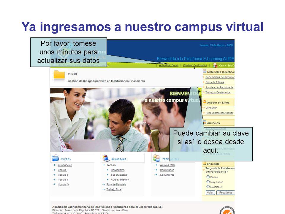 Ya ingresamos a nuestro campus virtual Por favor, tómese unos minutos para actualizar sus datos Puede cambiar su clave si así lo desea desde aquí.