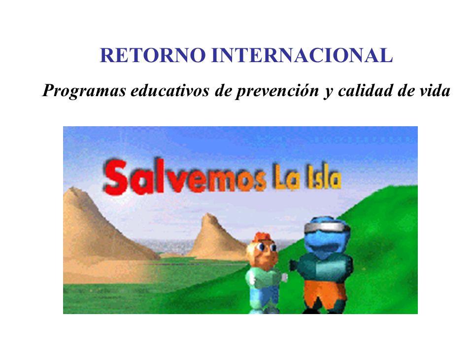 RETORNO INTERNACIONAL Programas educativos de prevención y calidad de vida