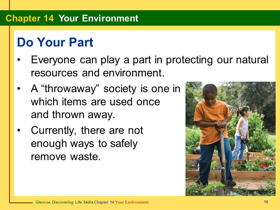 Glencoe Discovering Life Skills Chapter 14 Your Environment Chapter 14 Your Environment 11 Waste Removal Billions of tons of waste are created each year.