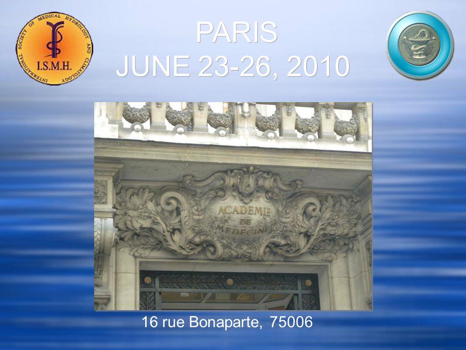 PARIS JUNE 23-26, 2010 16 rue Bonaparte, 75006